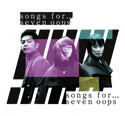 songs for...【初回限定盤】|seven oops