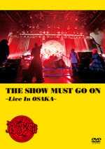 THE SHOW MUST GO ON ~Live In Osaka~ 通常盤