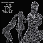 "Perfume Global Compilation""LOVE THE WORLD""  (アナログ盤・完全受注生産)"