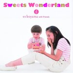Sweets Wonderland / es koyama with friends