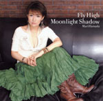 Fly High /Moonlight Shadow